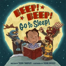 Beep! Beep! Go to Sleep! av Todd Tarpley (Innbundet)