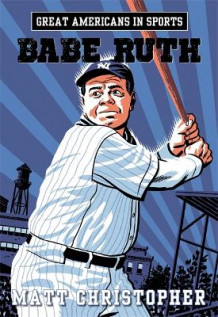 Great Americans In Sports: Babe Ruth av Matt Christopher (Heftet)