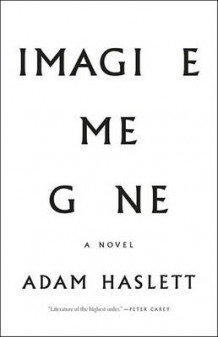 Imagine Me Gone av Adam Haslett (Innbundet)