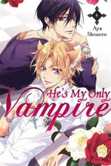 He's My Only Vampire: Vol. 4 av Aya Shouoto (Heftet)