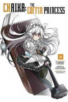 Chaika: the Coffin Princess: Vol 3 av Ichirou Sakaki og Shinta Sakayama (Heftet)