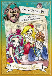 Ever After High: Once Upon a Pet av Suzanne Setfors (Innbundet)