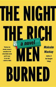 The Night the Rich Men Burned av Malcolm MacKay (Innbundet)