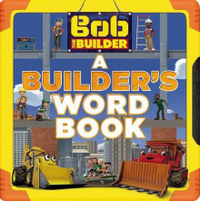 Bob the Builder: A Builder's Word Book av Cindy Lucci (Pappbok)