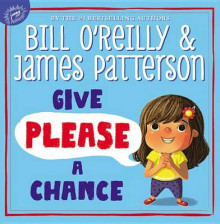 Give Please a Chance av Bill O'Reilly og James Patterson (Innbundet)