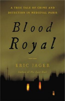 Blood Royal av Eric Jager (Heftet)