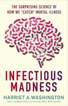 Infectious Madness av Harriet A. Washington (Innbundet)