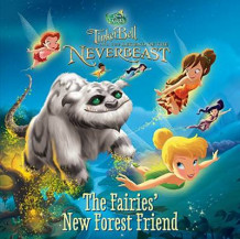 Disney Fairies: Tinker Bell and the Legend of the Neverbeast: The Fairies' New Forest Friend av Disney og Celeste Sisler (Heftet)
