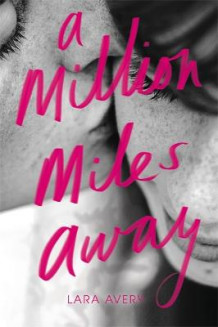 A Million Miles Away av Lara Avery (Heftet)