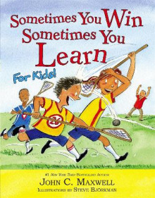 Sometimes You Win - Sometimes You Learn for Kids av John C. Maxwell og Steve Bjorkman (Innbundet)