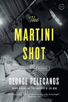 The Martini Shot av George Pelecanos (Heftet)