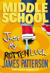 Just My Rotten Luck av James Patterson og Chris Tebbetts (Innbundet)