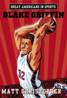 Great Americans in Sports: Blake Griffin av Matt Christopher (Heftet)