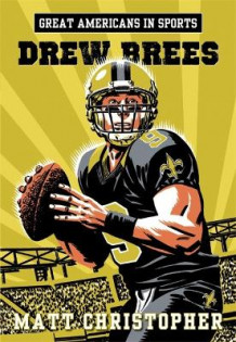 Great Americans In Sports: Drew Brees av Matt Christopher (Heftet)