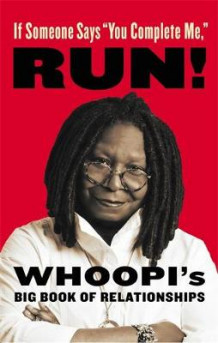 "If Someone Says ""You Complete Me"", RUN! av Whoopi Goldberg (Innbundet)"