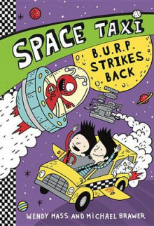 Space Taxi: B.U.R.P. Strikes Back av Wendy Mass (Innbundet)