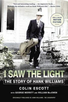I Saw the Light av Colin Escott, George Merritt og William Macewen (Heftet)