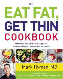 The Eat Fat, Get Thin Cookbook av M D Mark Hyman (Innbundet)