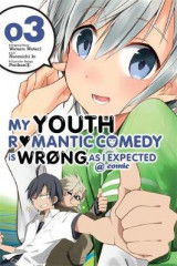 Omslag - My Youth Romantic Comedy is Wrong as I Expected @ Comic: (Manga) Vol. 3