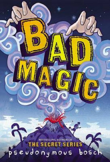 Bad Magic - Free Preview (the First 10 Chapters) av Pseudonymous Bosch (Heftet)