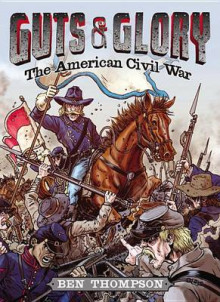 Guts & Glory: The American Civil War av Ben Thompson (Innbundet)