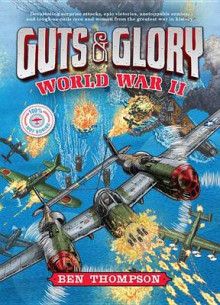 Guts & Glory: World War II av Ben Thompson og C M Butzer (Innbundet)