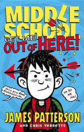 Get Me Out of Here! av James Patterson og Chris Tebbetts (Innbundet)
