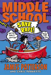 Middle School: Save Rafe! av James Patterson og Chris Tebbetts (Innbundet)