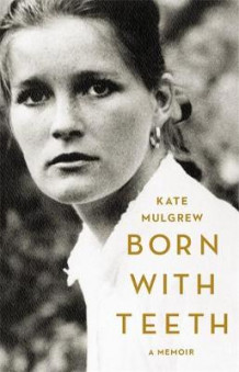 Born with Teeth av Professor Kate Mulgrew (Innbundet)