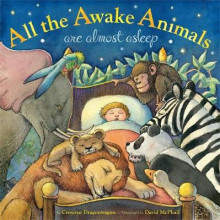 All the Awake Animals are Almost Asleep av Crescent Dragonwagon (Innbundet)
