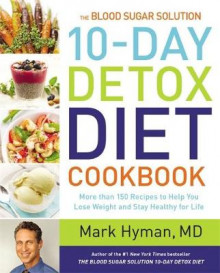 The Blood Sugar Solution 10-Day Detox Diet Cookbook av Dr. Mark Hyman (Innbundet)