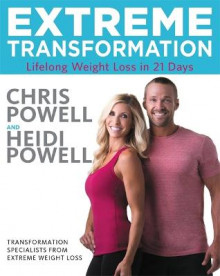Extreme Transformation av Chris Powell og Heidi Powell (Innbundet)