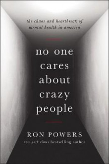 No One Cares About Crazy People av Ron Powers (Innbundet)