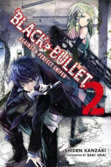 Black Bullet: (Novel) Against a Perfect Sniper Vol. 2 av Shiden Kanzaki og Saki Ukai (Heftet)