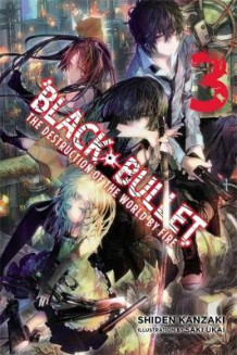 Black Bullet, Vol. 3 (light novel) av Shiden Kanzaki (Heftet)