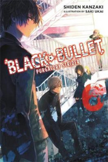 Black Bullet, Vol. 6 (light novel) av Shiden Kanzaki (Heftet)