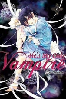 He's My Only Vampire: Vol. 6 av Aya Shouoto (Heftet)