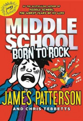 Middle School: Born to Rock av James Patterson og Chris Tebbetts (Innbundet)