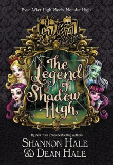 Monster High/Ever After High: The Legend of Shadow High av Shannon Hale og Dean Hale (Innbundet)