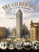 Omslag - The Gilded Age in New York, 1870 - 1910