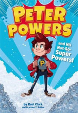 Omslag - Peter Powers and His Not-So-Super Powers