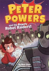 Omslag - Peter Powers and the Rowdy Robot Raiders
