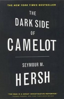 Dark Side of Camelot, the av Seymour M. Hersh (Heftet)