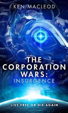 The Corporation Wars: Insurgence av Ken MacLeod (Heftet)