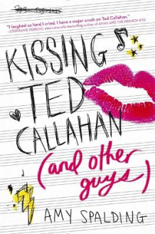Kissing Ted Callahan (and Other Guys) av Amy Spalding (Heftet)