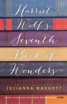 Harriet Wolf's Seventh Book of Wonders av Julianna Baggott (Innbundet)