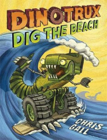 Dinotrux Dig the Beach av Chris Gall (Innbundet)