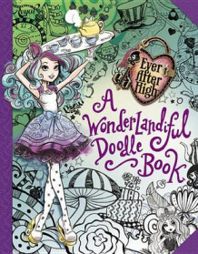 Ever After High: A Wonderlandiful Doodle Book av Jeanine Henderson (Heftet)