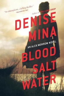 Blood, Salt, Water av Denise Mina (Heftet)