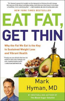 Eat Fat, Get Thin av M D Mark Hyman (Innbundet)